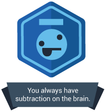 <p>You've got subtraction on the brain no matter where you are.</p>
