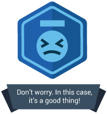 <p>Don't worry. In this case, that's actually a good thing.</p>