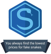 <p>You always find the lowest prices for fake snakes.</p>