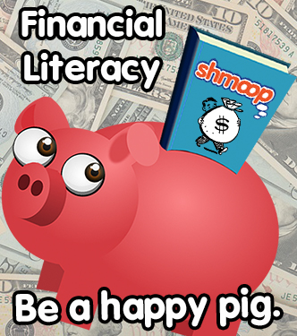 Financial Literacy - Be a happy pig